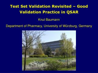 Test Set Validation Revisited – Good Validation Practice in QSAR Knut Baumann