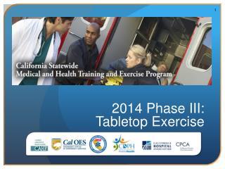 2014 Phase III:                         Tabletop Exercise