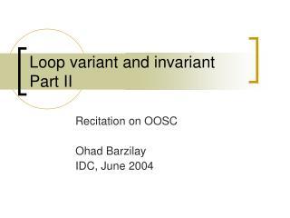 Loop variant and invariant  Part II