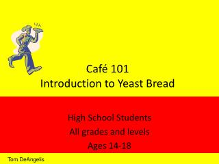 Café 101 Introduction to Yeast Bread