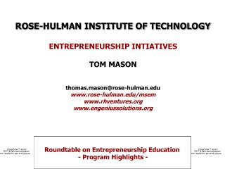 ROSE-HULMAN INSTITUTE OF TECHNOLOGY ENTREPRENEURSHIP INTIATIVES TOM MASON