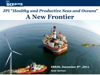"""JPI """" Healthy and Productive Seas and Oceans """" A New Frontier"""