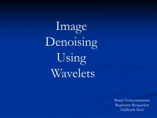 Image  Denoising Using  Wavelets
