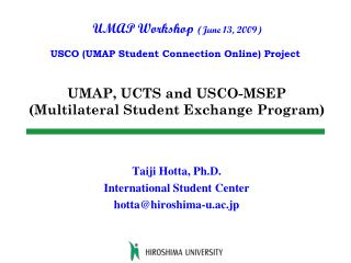 UMAP, UCTS and USCO-MSEP  (Multilateral Student Exchange Program)