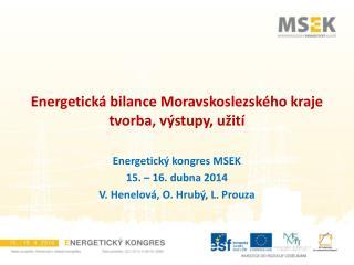Energetick á bilance  Moravskoslezsk é ho kraje  tvorba,  v ý stupy ,  užit í