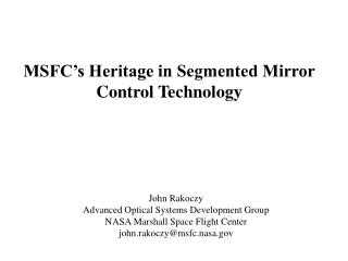 MSFC�s Heritage in Segmented Mirror Control Technology