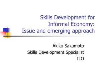 Skills Development for  Informal Economy: Issue and emerging approach