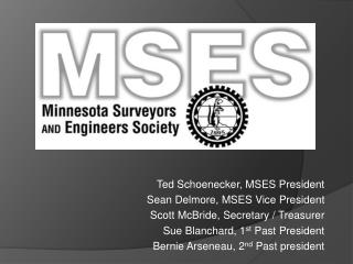 Ted Schoenecker, MSES President Sean Delmore, MSES Vice President