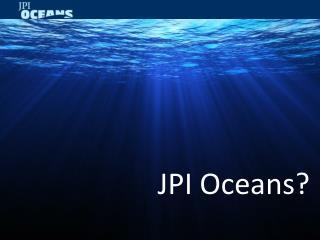 JPI Oceans?