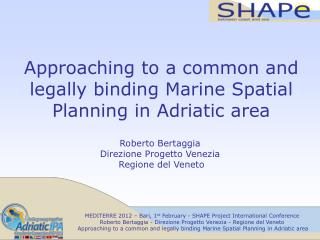 Approaching to a common and legally binding Marine Spatial Planning in Adriatic area