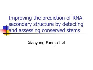 Improving the  prediction of RNA secondary structure by detecting and assessing conserved stems
