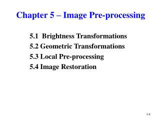 Chapter 5 � Image Pre-processing