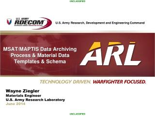Wayne Ziegler Materials Engineer U.S. Army Research Laboratory June 2014