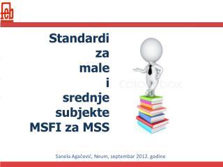 Standardi  za  male  i  srednje  subjekte MSFI za MSS
