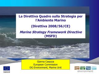 Gianna Casazza European Commission DG Environment, Marine Unit