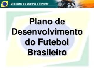 Plano de Desenvolvimento do Futebol Brasileiro