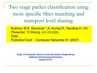 Two stage packet classification using most specific filter matching and transport level sharing