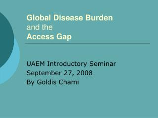 Global Disease Burden and the  Access Gap