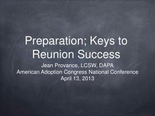Preparation; Keys to Reunion Success