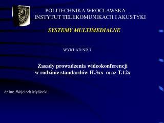 Zasady prowadzenia wideokonferencji  w rodzinie standardów H.3xx   oraz T.12x