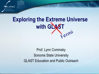 Exploring the Extreme Universe with GLAST