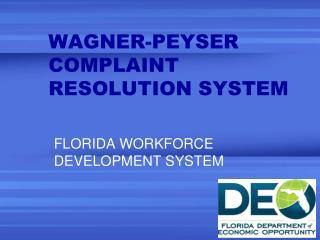 WAGNER-PEYSER  COMPLAINT RESOLUTION SYSTEM