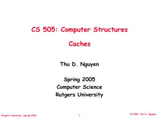 CS 505: Computer Structures Caches