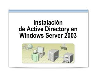 Instalación  de Active Directory en Windows Server 2003