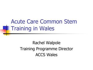 Acute Care Common Stem Training in Wales