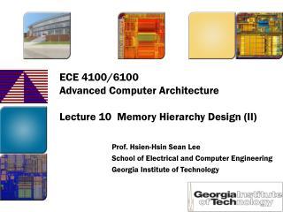 ECE 4100/6100 Advanced Computer Architecture  Lecture 10  Memory Hierarchy Design (II)