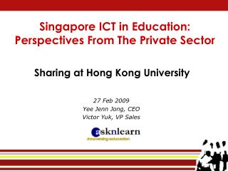 Singapore ICT in Education:  Perspectives From The Private Sector