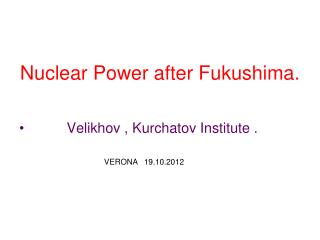 Nuclear Power after Fukushima.