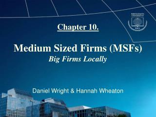 Chapter 10. Medium Sized Firms (MSFs) Big Firms Locally