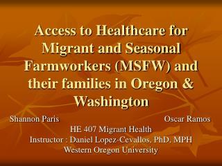 Shannon Paris          Oscar Ramos HE 407 Migrant Health