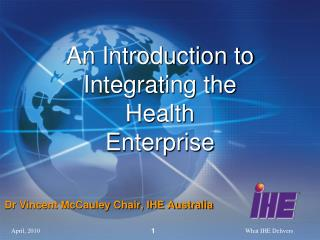 An Introduction to Integrating the  Health Enterprise
