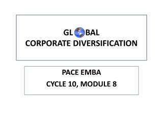 GL      BAL  CORPORATE DIVERSIFICATION