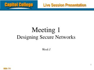 Meeting 1 Designing Secure Networks Week I
