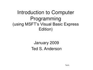 Introduction to Computer Programming  (using MSFT�s Visual Basic Express Edition)