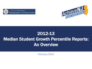 2012-13  Median Student Growth Percentile Reports:  An Overview