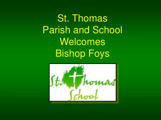 St. Thomas Parish and School Welcomes Bishop Foys