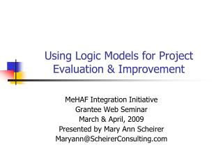 Using Logic Models for Project Evaluation & Improvement