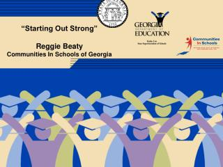 """Starting Out Strong"" Reggie Beaty Communities In Schools of Georgia"
