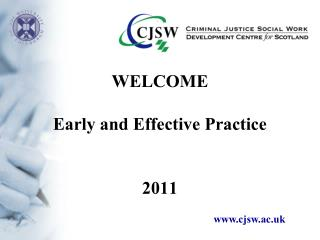 WELCOME Early and Effective Practice 2011