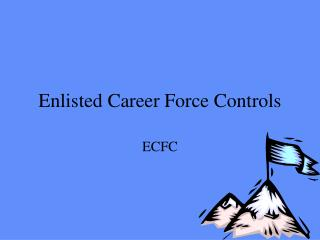 Enlisted Career Force Controls