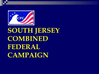 SOUTH JERSEY COMBINED FEDERAL CAMPAIGN