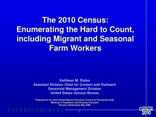 The 2010 Census:  Enumerating the Hard to Count, including Migrant and Seasonal Farm Workers