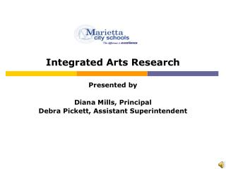 Integrated Arts Research Presented by Diana Mills, Principal