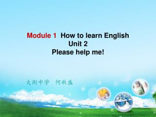 Module 1   How to learn English Unit 2 Please help me!