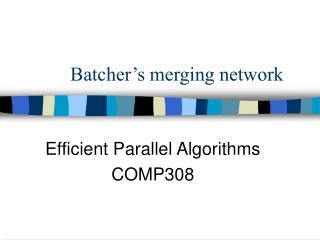 Batcher s merging network