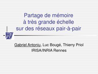 Partage de mémoire  à très grande échelle  sur des réseaux pair-à-pair